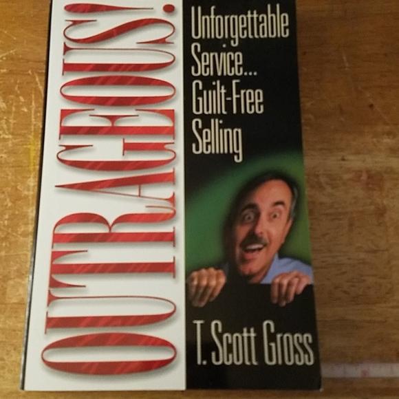 Outrageous By T. Scott Gross